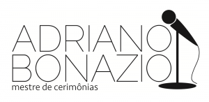 Adriano Bonazio | Mestre de Cerimônias